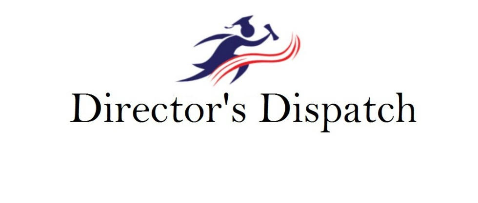 Director's Dispatch